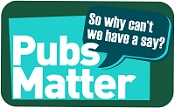 Click here to help with the 'Pubs Matter' campaign